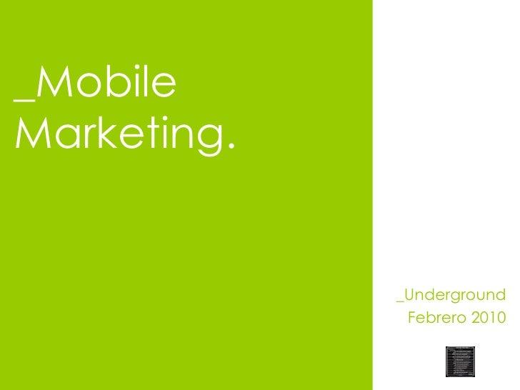 _Mobile Marketing. _Underground Febrero 2010