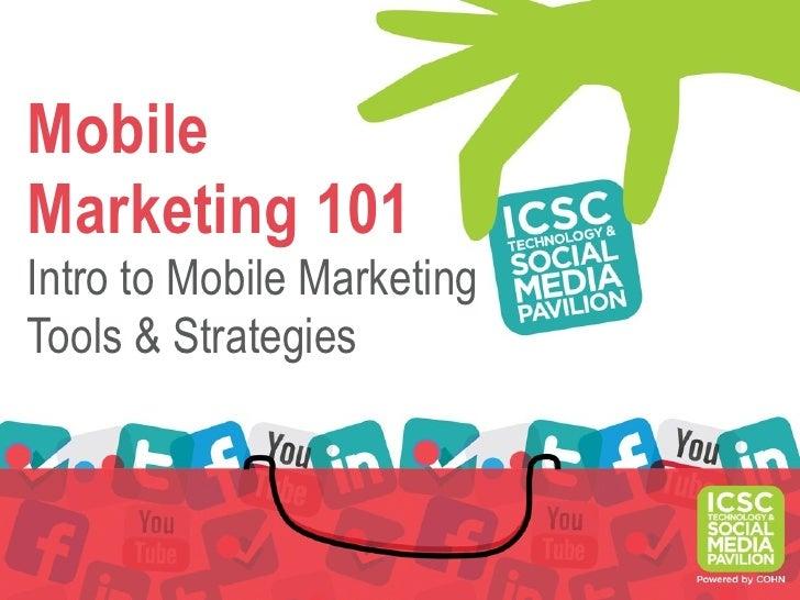 MobileMarketing 101Intro to Mobile MarketingTools & Strategies