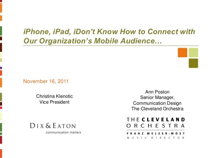 iPhone, iPad, iDon't Know How to Connect withOur Organization's Mobile Audience…November 16, 2011                         ...