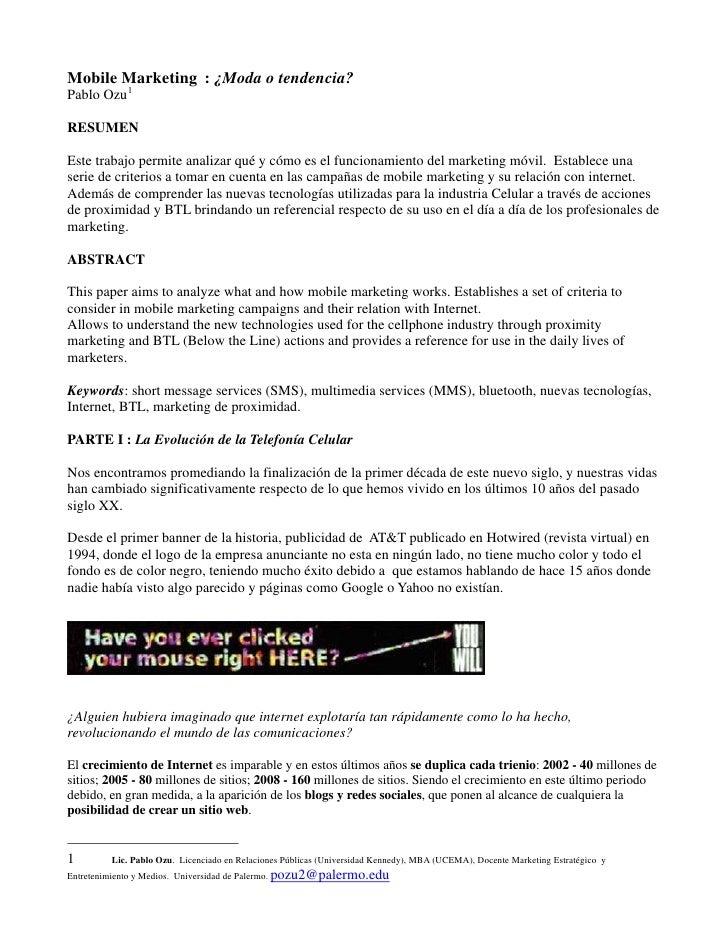 Mobile Marketing : ¿Moda o tendencia?Pablo Ozu 1RESUMENEste trabajo permite analizar qué y cómo es el funcionamiento del m...