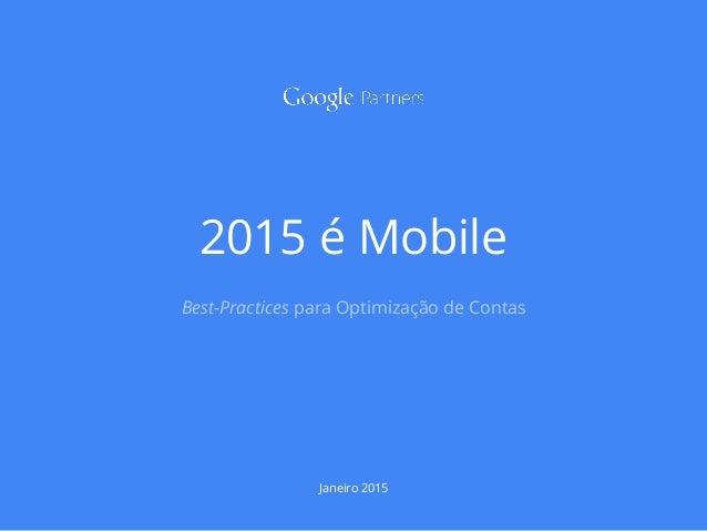 2015 é Mobile Best-Practices para Optimização de Contas Janeiro 2015