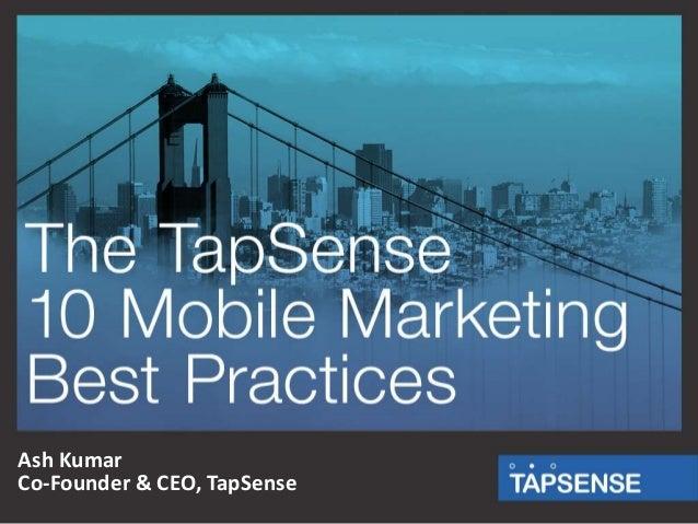 Ash Kumar Co-Founder & CEO, TapSense
