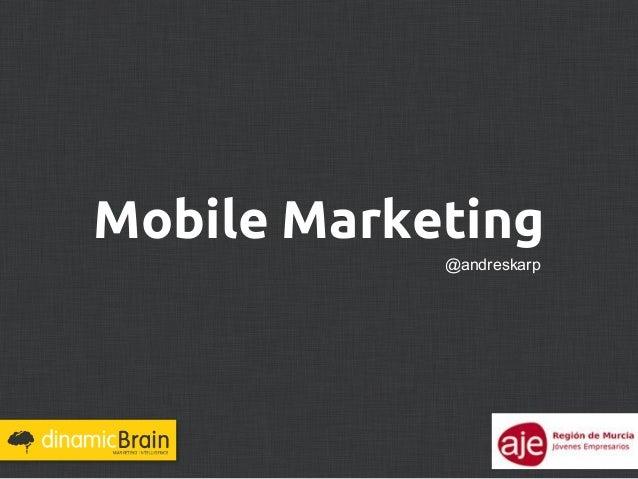 Mobile Marketing            @andreskarp