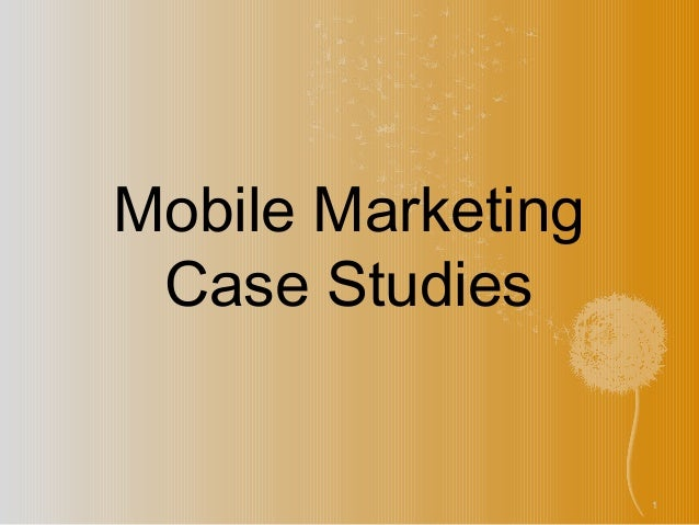 1 Mobile Marketing Case Studies