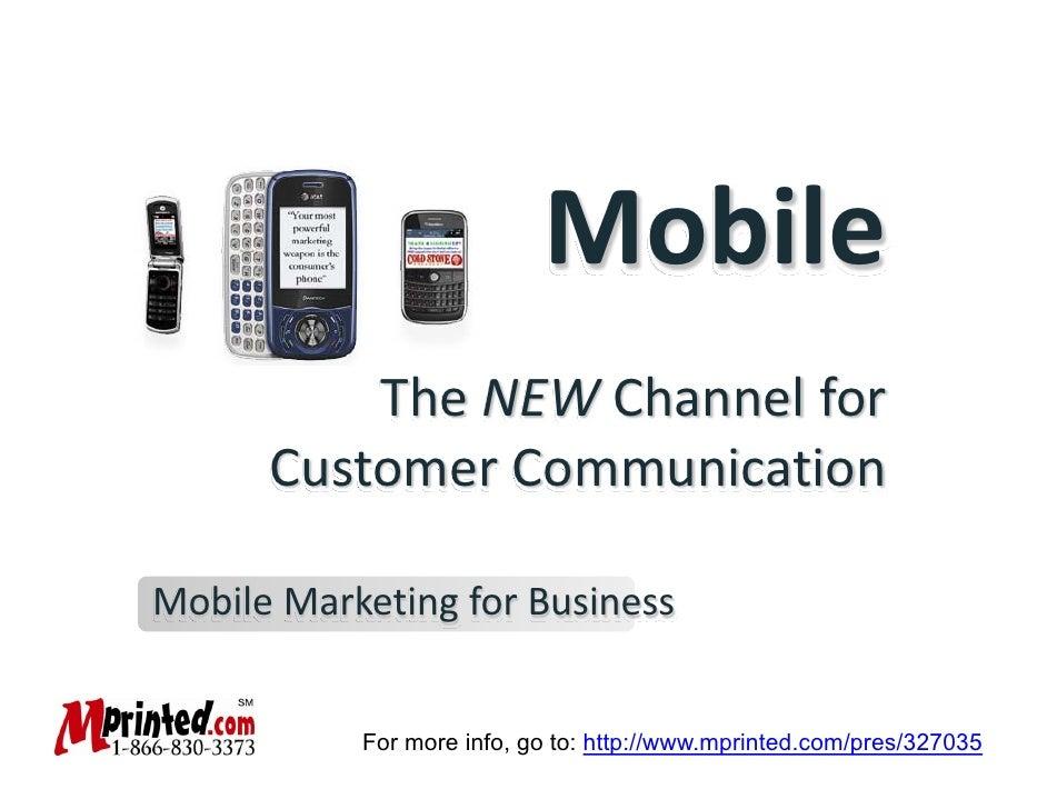 Mobile           TheNEWChannelfor       CustomerCommunication  MobileMarketingforBusiness              For more in...