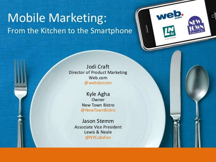 Mobile Marketing:From the Kitchen to the Smartphone                        Jodi Craft                Director of Product M...