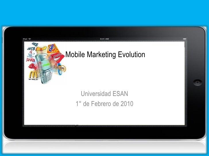 Mobile Marketing Evolution         Universidad ESAN    1° de Febrero de 2010