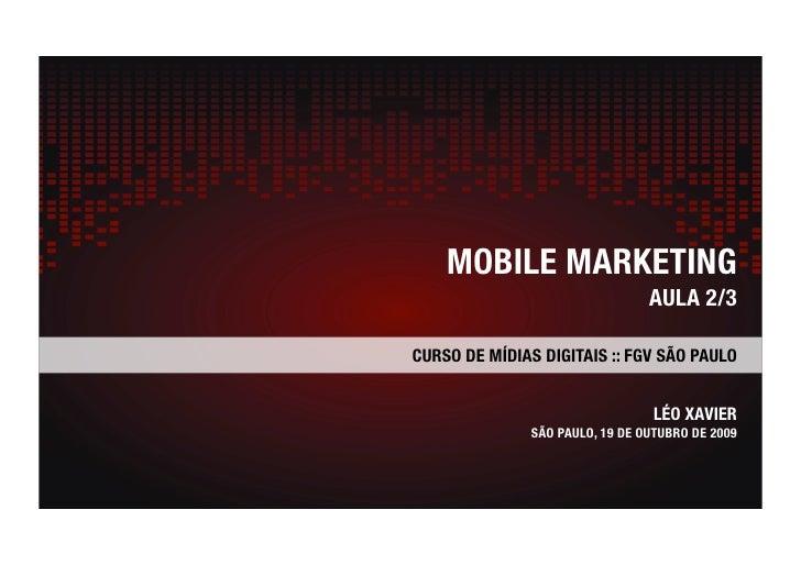 MOBILE MARKETING!                                  AULA 2/3!  CURSO DE MÍDIAS DIGITAIS :: FGV SÃO PAULO      !            ...