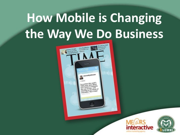 How Mobile is Changingthe Way We Do Business
