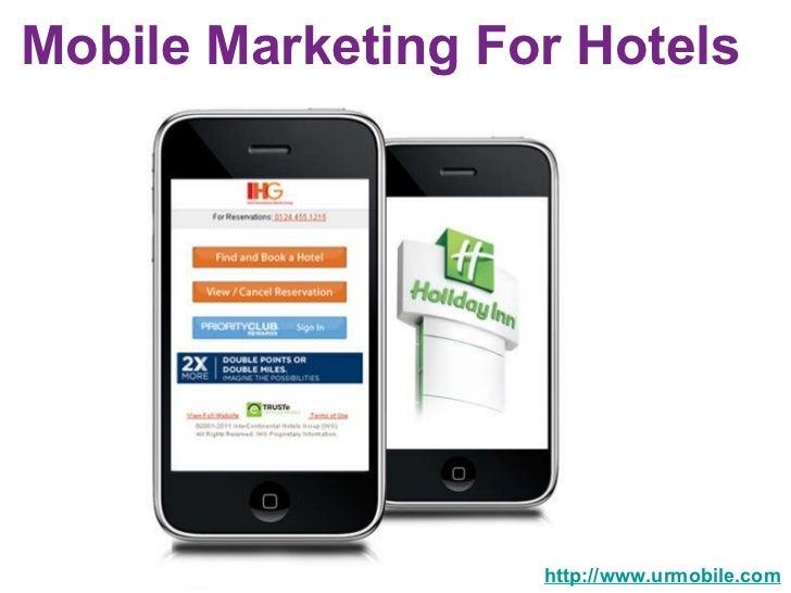 Mobile Marketing For Hotels  http://www.urmobile.com