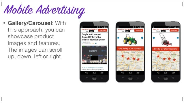 Mobile Advertising • Hotspot: Touch-activated hotspots can be used to highlight product features or to provide interactive...