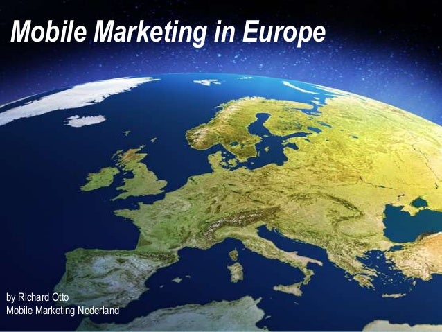 Mobile Marketing in Europeby Richard OttoMobile Marketing Nederland