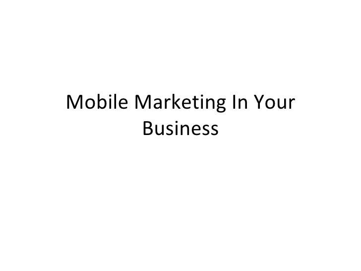 Mobile Marketing In Your Business