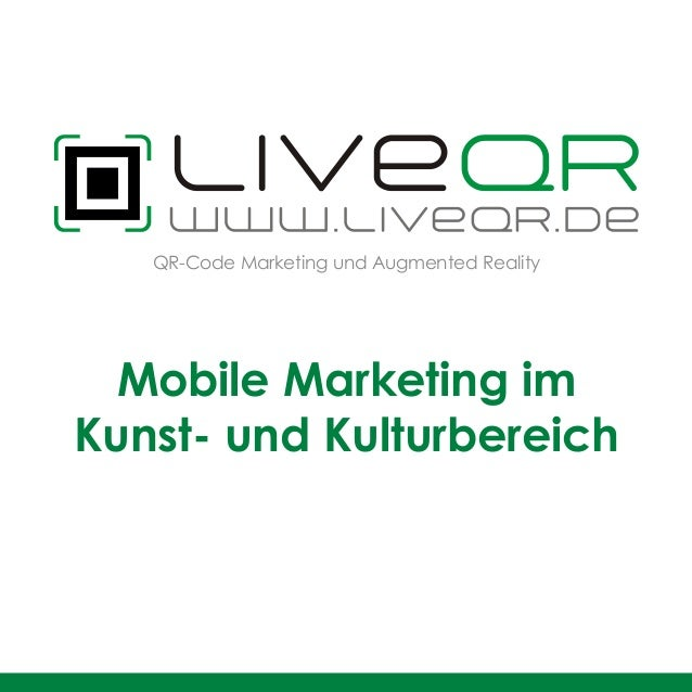 QR-Code Marketing und Augmented RealityMobile Marketing imKunst- und Kulturbereich