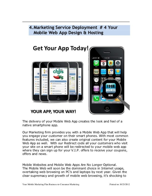 4. Marketing Service Deployment # 4 Your         Mobile Web App Design & HostingThe delivery of your Mobile Web App create...