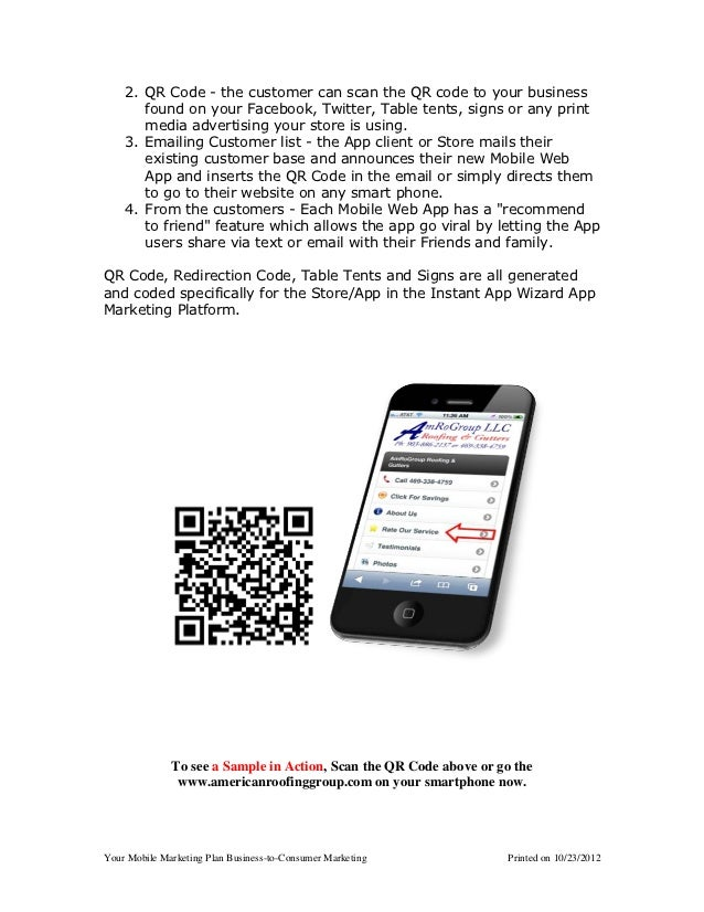 2. QR Code - the customer can scan the QR code to your business       found on your Facebook, Twitter, Table tents, signs ...