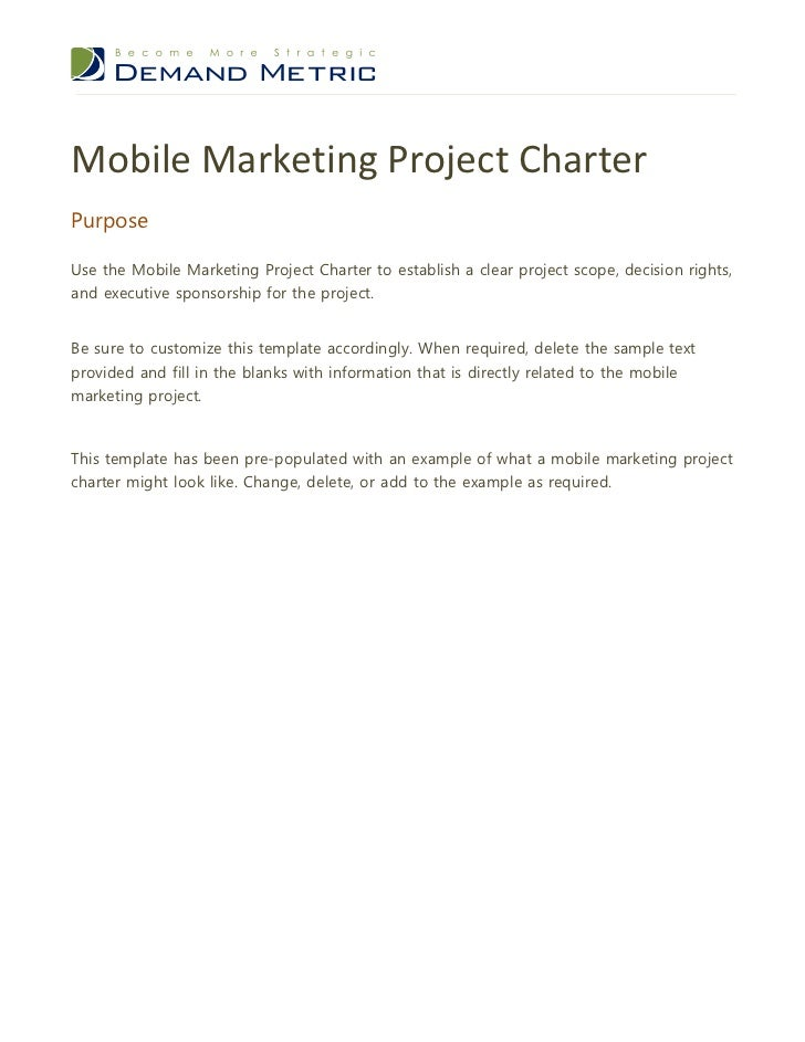 Mobile Marketing Project CharterPurposeUse the Mobile Marketing Project Charter to establish a clear project scope, decisi...
