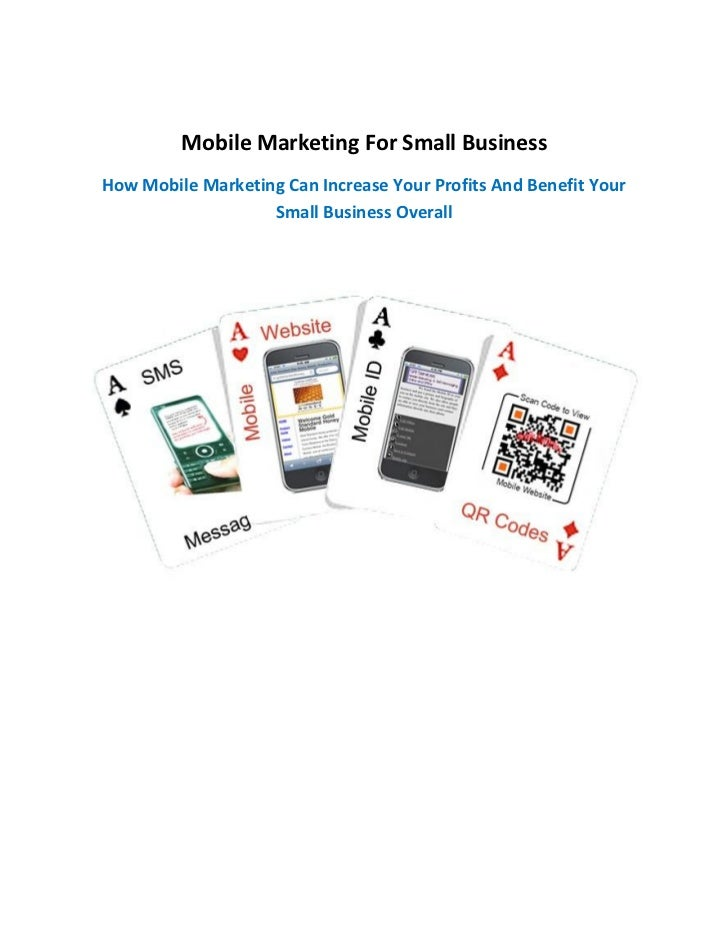 Mobile Marketing For Small BusinessHow Mobile Marketing Can Increase Your Profits And Benefit Your                   Small...