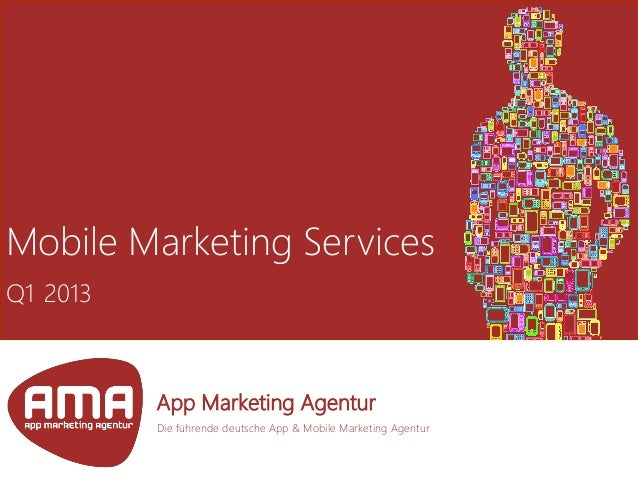 Mobile Marketing Services Q1 2013 App Marketing Agentur Die führende deutsche App & Mobile Marketing Agentur