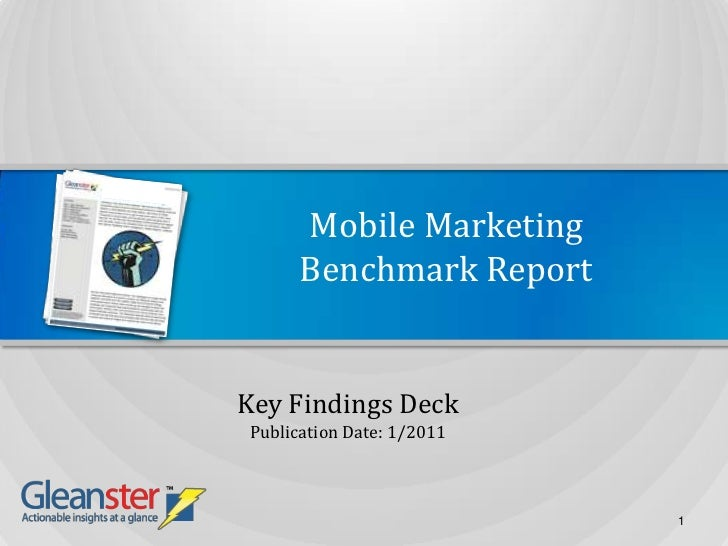 Mobile MarketingBenchmark Report<br />Key Findings Deck<br />Publication Date: 1/2011<br />1<br />