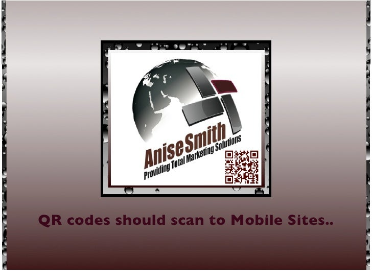 QR codes should scan to Mobile Sites..