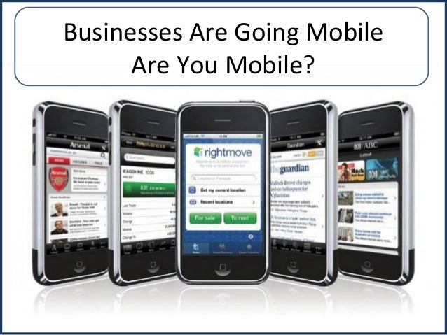 Businesses Are Going Mobile Are You Mobile?