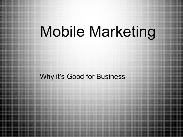 Mobile Marketing Why it's Good for Business