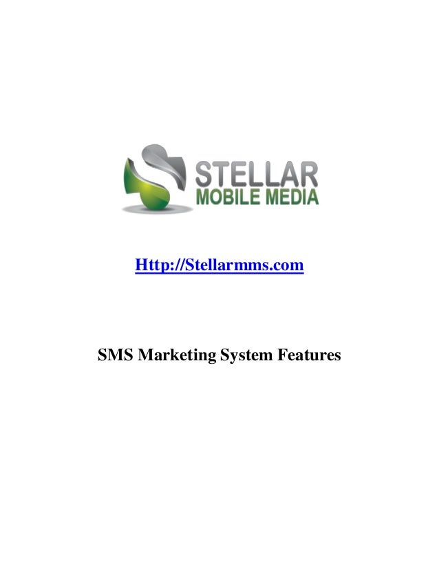 Http://Stellarmms.comSMS Marketing System Features