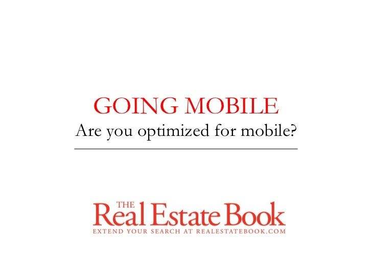 GOING MOBILE Are you optimized for mobile?
