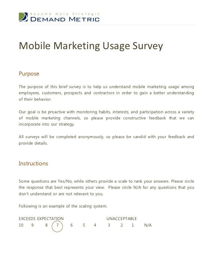 Mobile Marketing Usage SurveyPurposeThe purpose of this brief survey is to help us understand mobile marketing usage among...