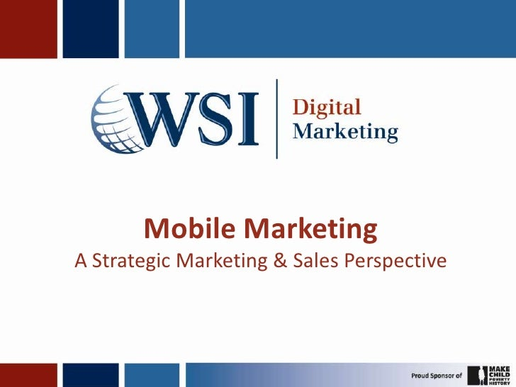 Mobile MarketingA Strategic Marketing & Sales Perspective <br />