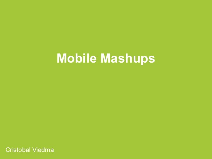 Mobile MashupsCristobal Viedma