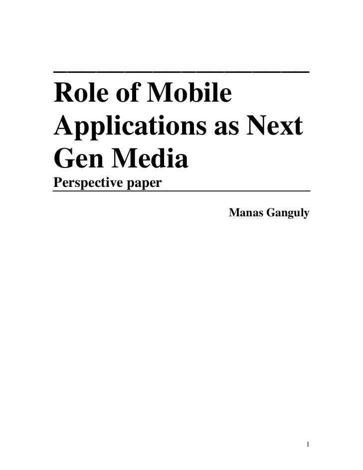 __________________Role of MobileApplications as NextGen MediaPerspective paper                    Manas Ganguly           ...