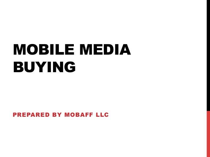 MOBILE MEDIABUYINGPREPARED BY MOBAFF LLC
