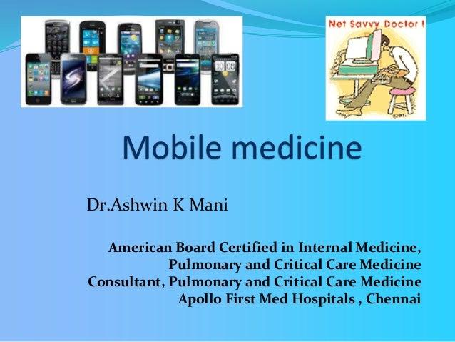 Mobile medicine American Board Certified in Internal Medicine, Pulmonary and Critical Care Medicine Consultant, Pulmonary ...