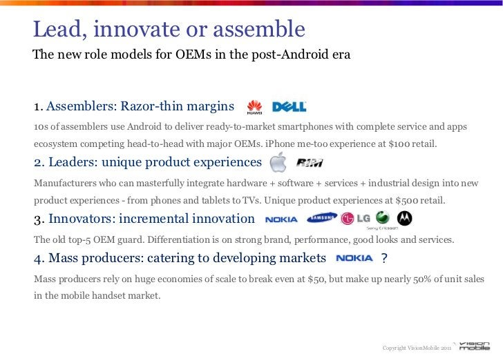 Lead, innovate or assembleThe new role models for OEMs in the post-Android era1. Assemblers: Razor-thin margins10s of asse...