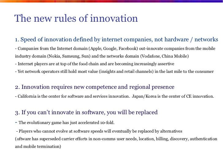 The new rules of innovation1. Speed of innovation defined by internet companies, not hardware / networks- Companies from t...