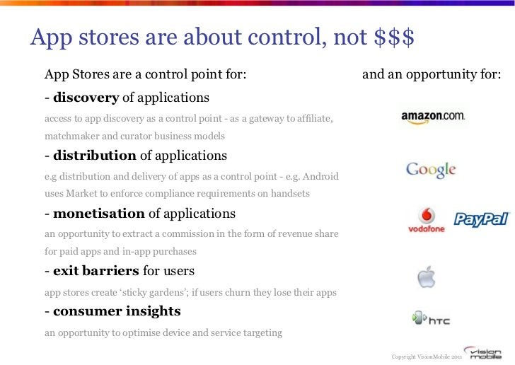 App stores are about control, not $$$ App Stores are a control point for:                                       and an opp...