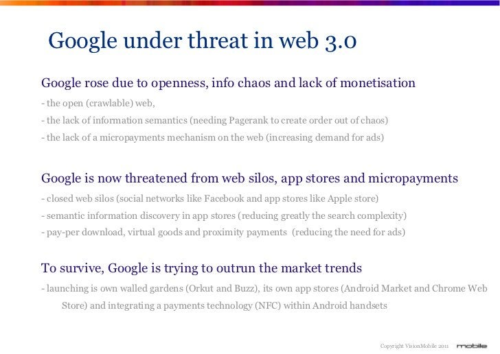 Google under threat in web 3.0Google rose due to openness, info chaos and lack of monetisation- the open (crawlable) web,-...