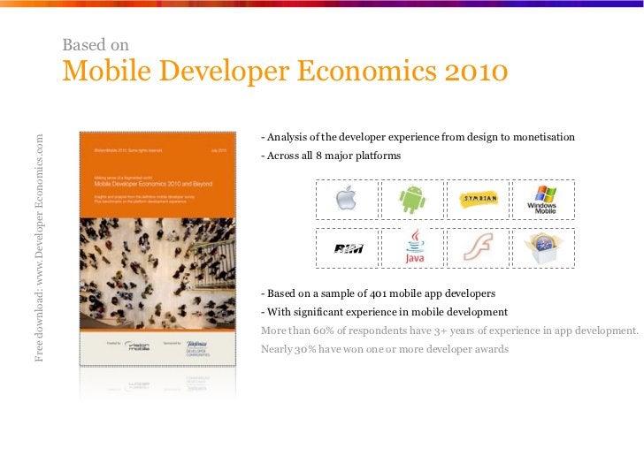 Based on                                             Mobile Developer Economics 2010                                      ...