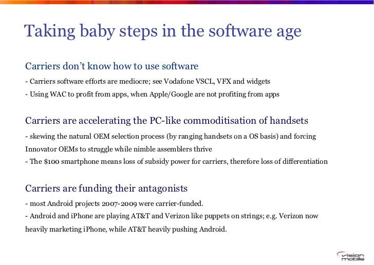Taking baby steps in the software ageCarriers don't know how to use software- Carriers software efforts are mediocre; see ...
