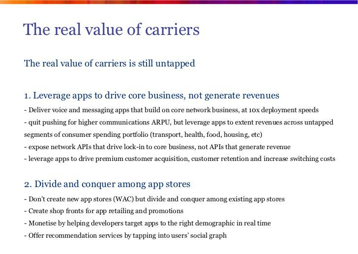 The real value of carriersThe real value of carriers is still untapped1. Leverage apps to drive core business, not generat...