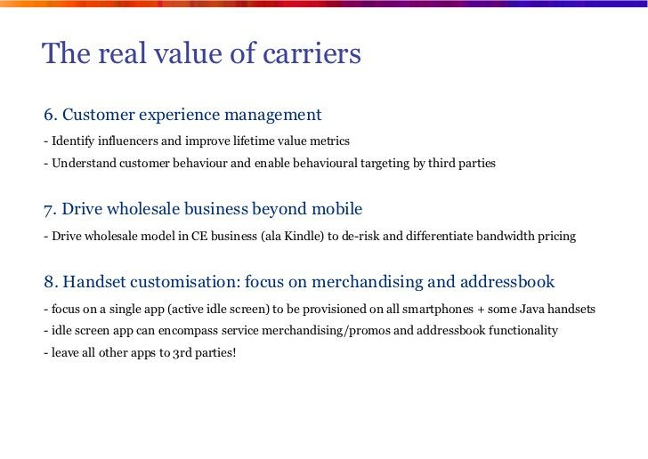 The real value of carriers6. Customer experience management- Identify influencers and improve lifetime value metrics- Unde...