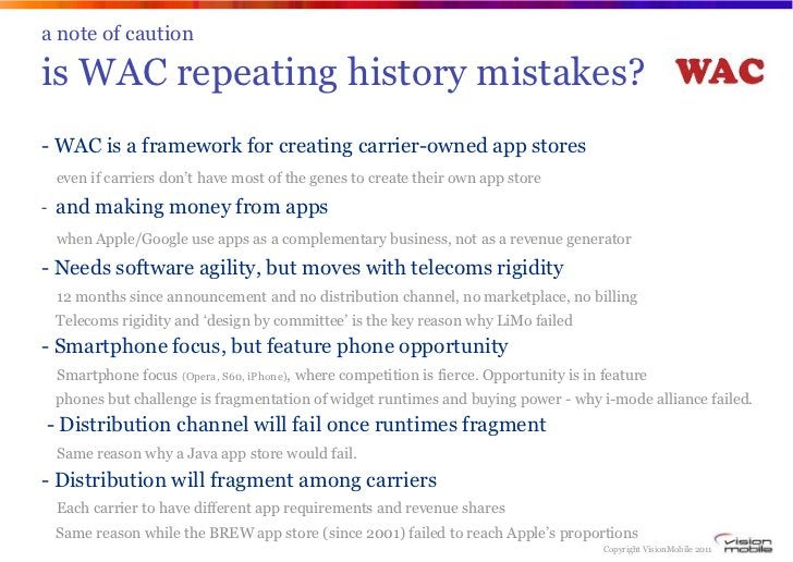a note of cautionis WAC repeating history mistakes?- WAC is a framework for creating carrier-owned app stores    even if c...