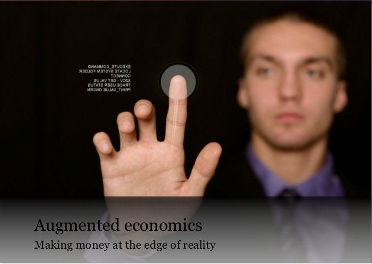 Augmented economicsMaking money at the edge of reality                                      Copyright VisionMobile 2011