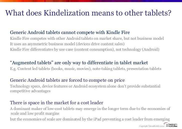 What does Kindelization means to other tablets? Generic Android tablets cannot compete with Kindle Fire Kindle Fire compet...