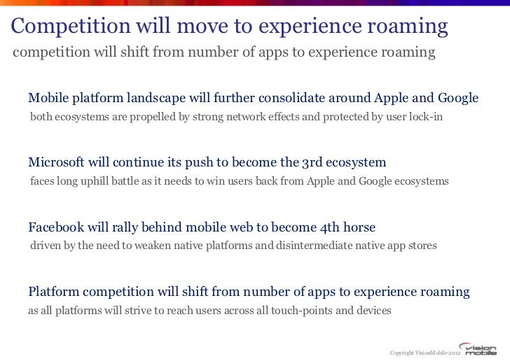 Competition will move to experience roamingcompetition will shift from number of apps to experience roaming  Mobile platfo...