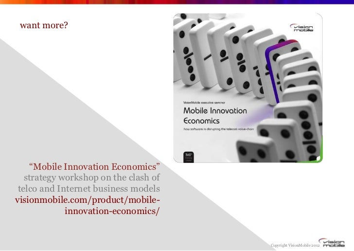 """want more?     """"Mobile Innovation Economics""""   strategy workshop on the clash of telco and Internet business modelsvisionm..."""