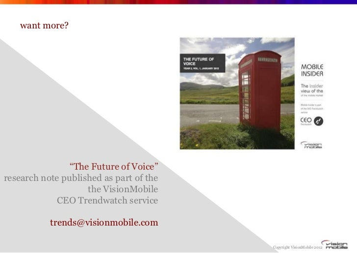 """want more?                """"The Future of Voice""""research note published as part of the                    the VisionMobile ..."""