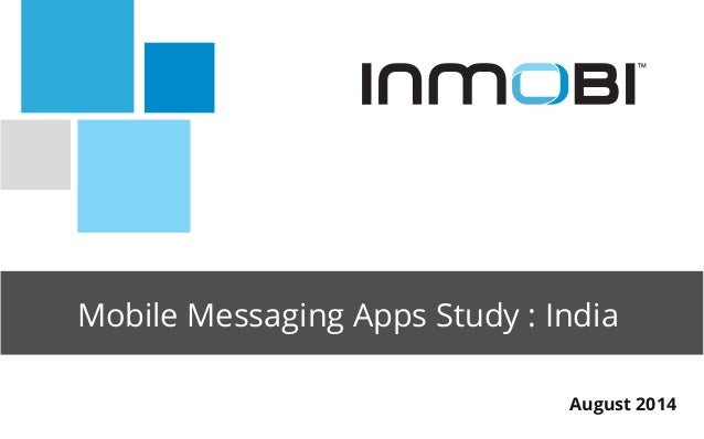 Mobile Messaging Apps Study : India  August 2014